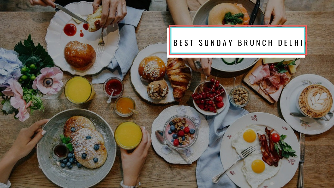 Peachy 20 Best Places For Sunday Brunch In Delhi Magicpin Blog Home Interior And Landscaping Oversignezvosmurscom