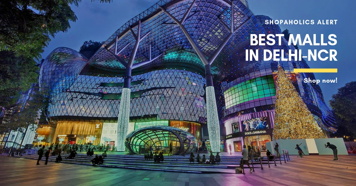 bc540516330 Here is Your Ultimate Guide To The 16 Best Malls in Delhi-NCR