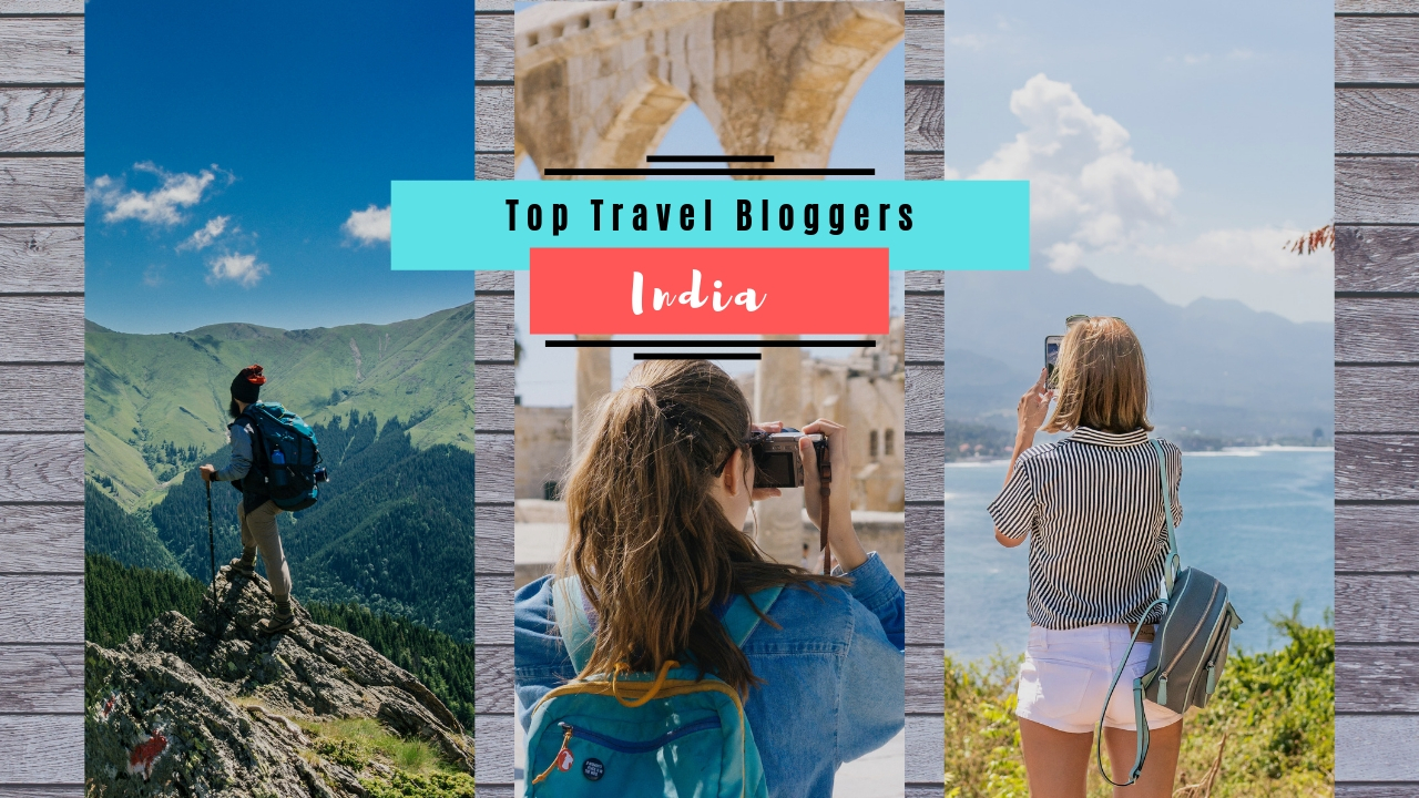 Top 10 Travel Bloggers In India Who Inspire Us To Travel | magicpin blog