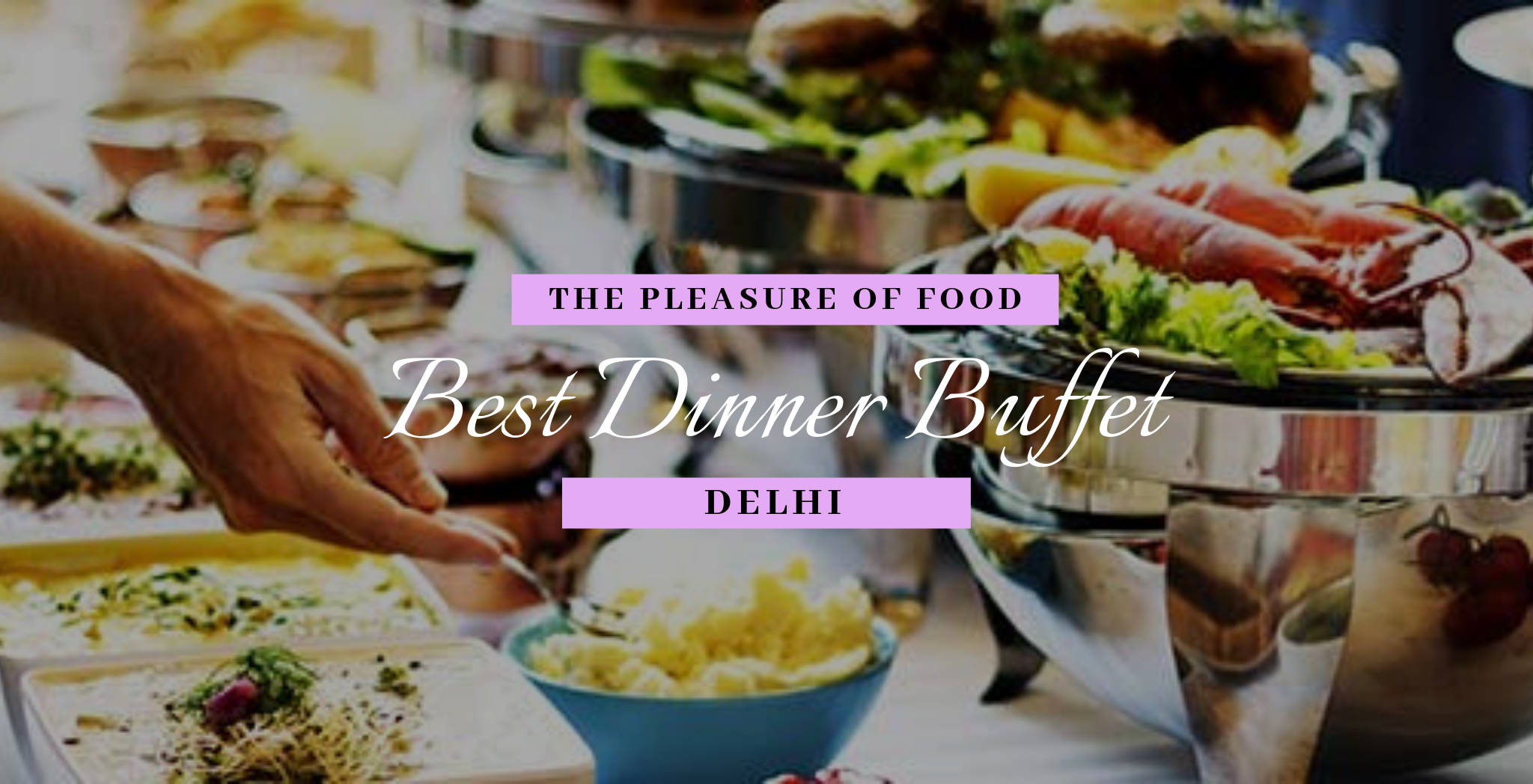 Strange Best Buffet Dinner Restaurants In Delhi Magicpin Blog Home Interior And Landscaping Oversignezvosmurscom
