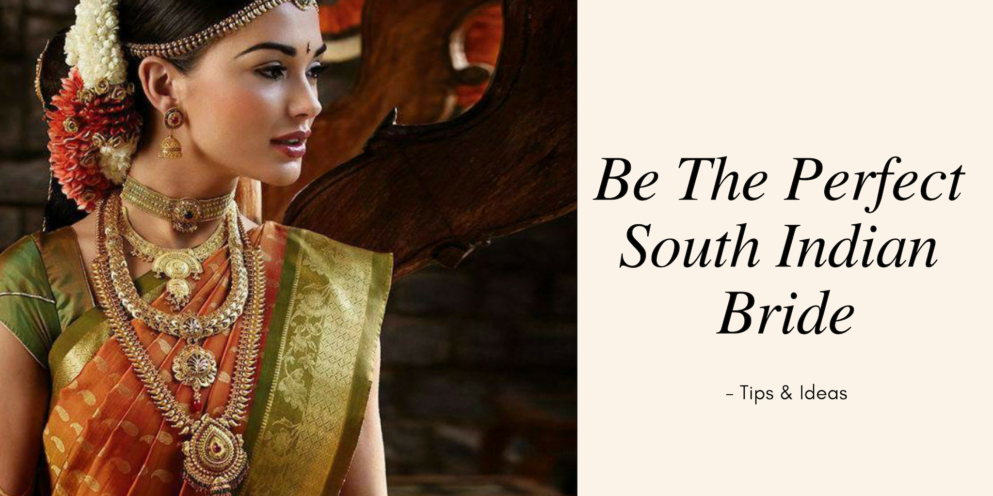 a29010c0c6 Take A Look On How To Be The Perfect South Indian Bride