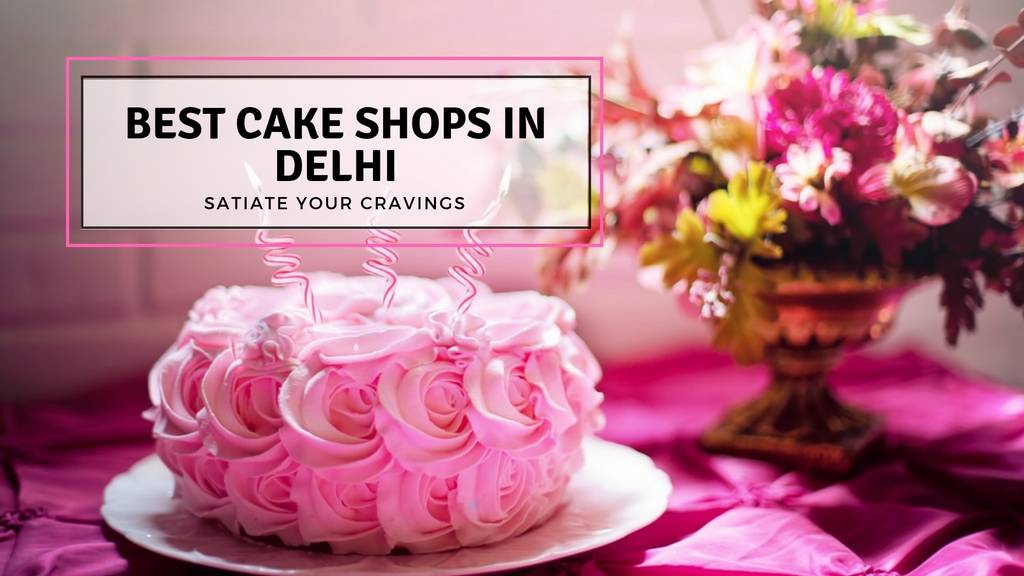 18 Best Cake Shops In Delhi | magicpin blog