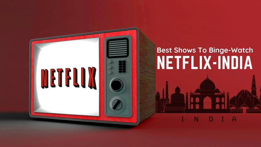 25 Best Shows On Netflix India-Updated List | magicpin blog