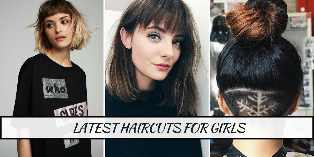 18 Latest Haircuts For Girls With Short Medium And Long Hair