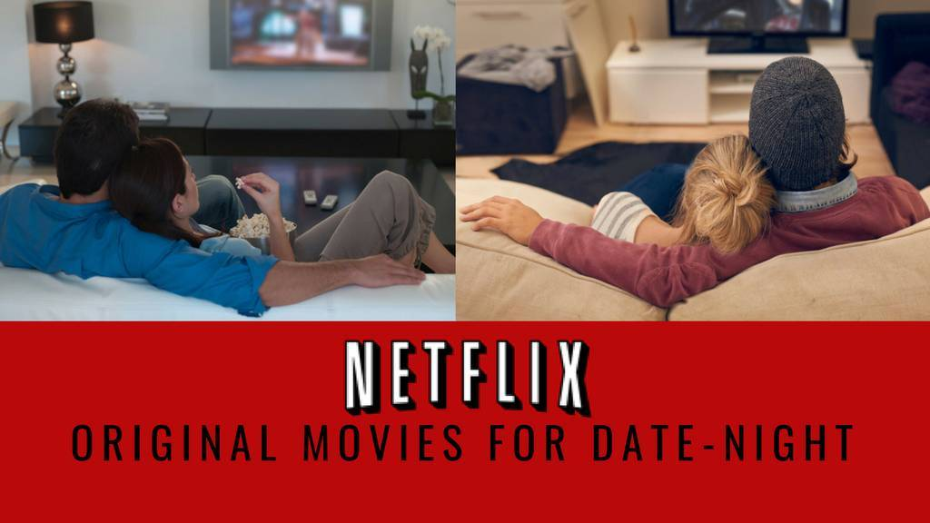 Netflix Original Movies For Your Next Date Night | magicpin blog