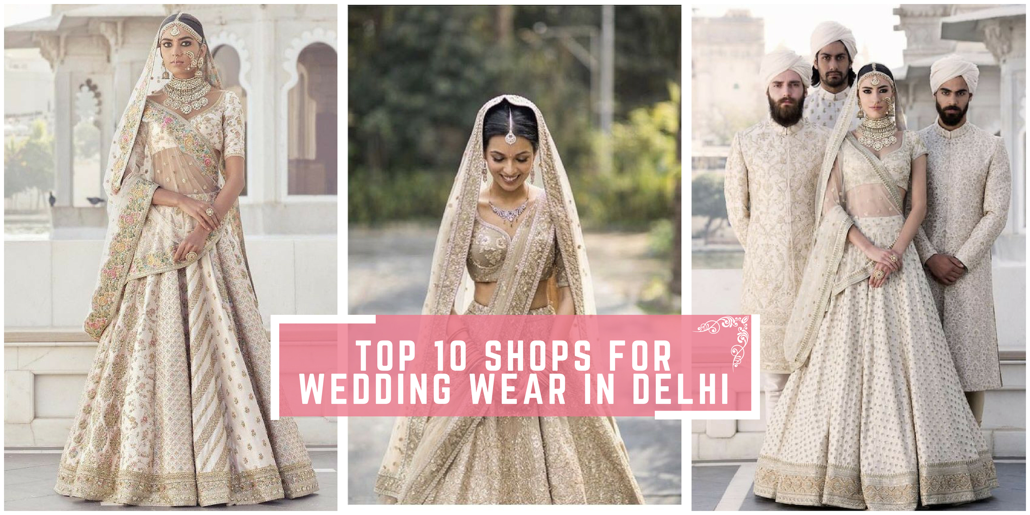 95ae01a966b2 This Wedding Season - Shop From These Top 10 Outlets in Delhi For Bridal  Wear