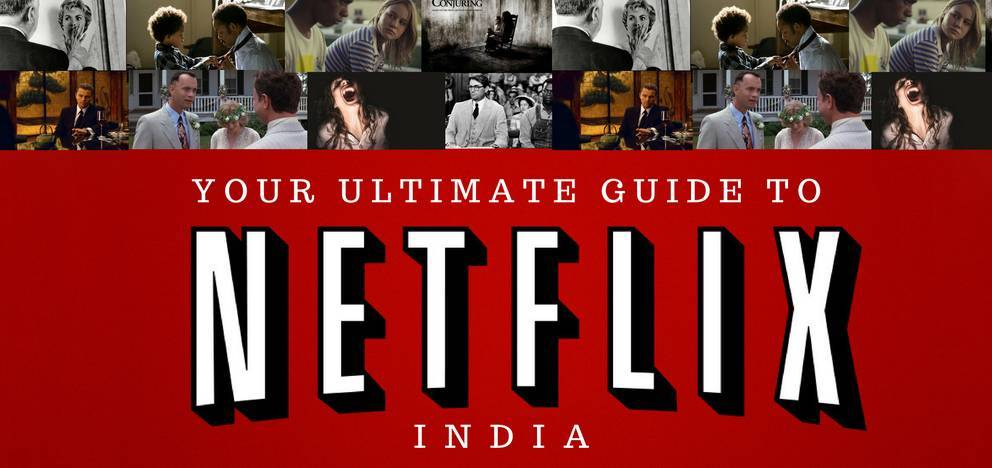 Your Ultimate Netflix India Guide For The Best Movies