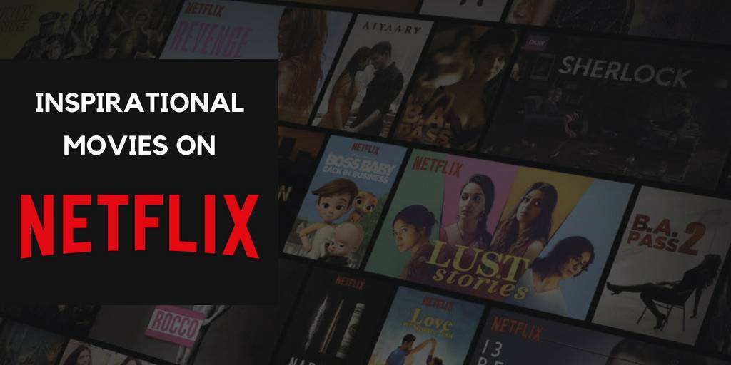 20 Best Inspirational Movies On Netflix-Updated List | magicpin blog