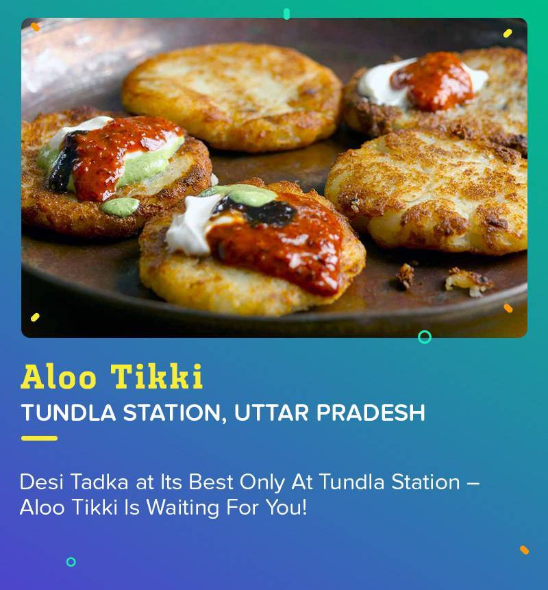 Aloo Tikki at Tundla Station is a true street food loved by every citizen in India