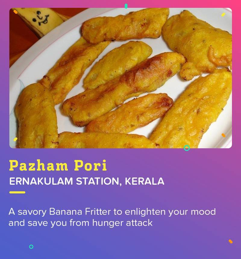 Pazham Pori at Ernakulam Station. Banana fritters in a truly different fusion