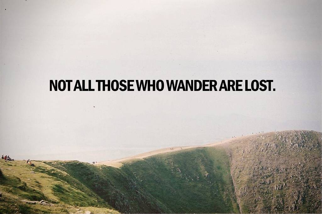 not all those who wander are lost_image